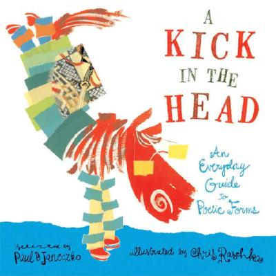 A Kick In The Head By Janeczko, Paul B. (EDT)/ Raschka, Christopher (ILT)