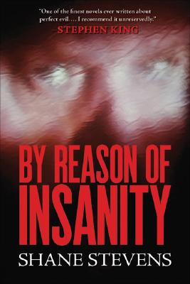 By Reason of Insanity By Stevens, Shane