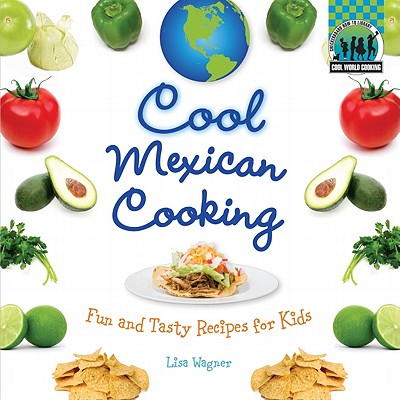 Cool Mexican Cooking By Wagner, Lisa