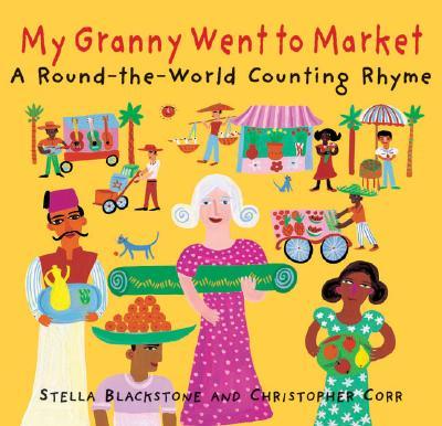 My Granny Went to Market By Blackstone, Stella/ Corr, Christopher (ILT)