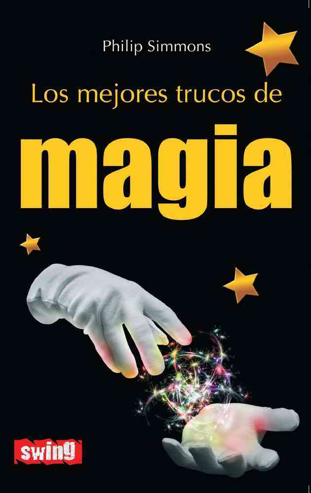 Los Mejores Trucos de Magia / The Best Magic Tricks By Simmons, Philip